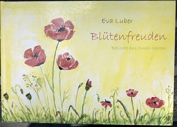 """Gartenlektüre """"Blütenfreuden"""" von Eva Luber"""