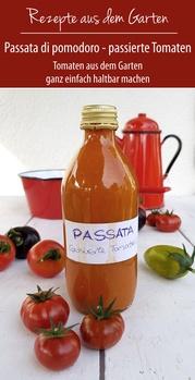 Passata die pomodoro – passierte Tomaten | Rezepte aus dem Garten