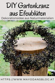 DIY Gartenkranz aus Efeublüten und Gartenimpressionen im Mai