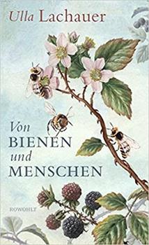 Von Bienen und Menschen: Eine Reise durch Europa von Ulla Lachauer