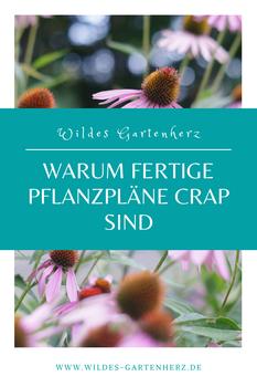 Warum du mit fertigen Pflanzplänen für deinen Garten nicht glücklich wirst