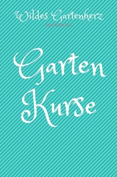 Übersicht über Gartenkurse