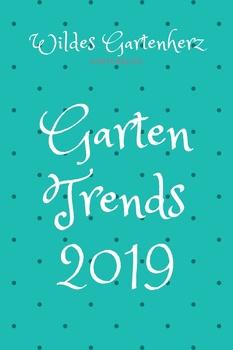 Die Gartentrends 2019